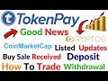 TokenPay Coinmarketcap Listed Now Qryptos How To Send Receive TPAY Deposit Withdrawal Trade Video