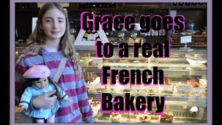 American Girl Doll Grace Thomas and Camryn Visit a REAL French Bakery! HD Please