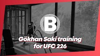 Gökhan Saki training for UFC 226 at BSS
