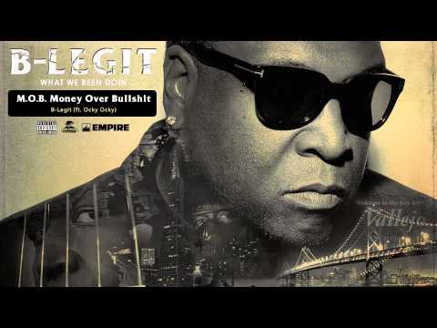 B-Legit - M.O.B. (Money Over Bullsh*t) [feat. Ocky Ocky] (Audio)