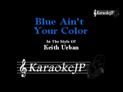 Blue Ain't Your Color (Karaoke) - Keith...