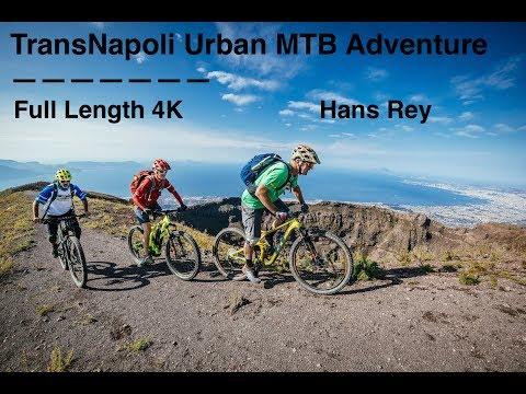 TransNapoli Urban MTB Adventure with Hans Rey 4K Full version