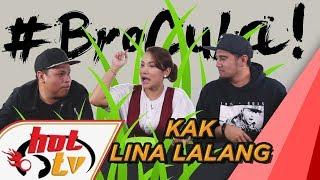 BroCuba: Kak Lina Mencangkul Angin!