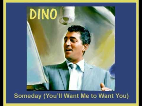 DEAN MARTIN - Someday (You'll Want Me to Want You) (1960)