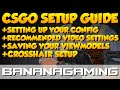 CS:GO - Setting up your game for the first time (2019 Approved)