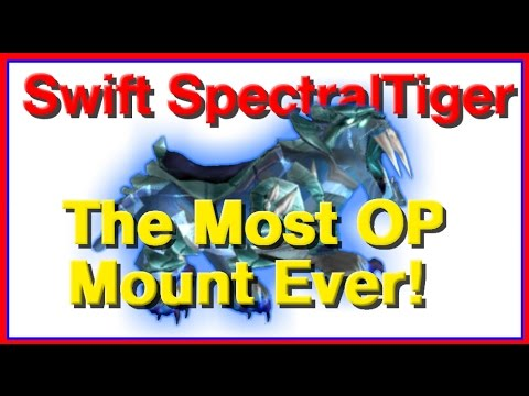 Swift Spectral Tiger: The Most OP Mount Ever