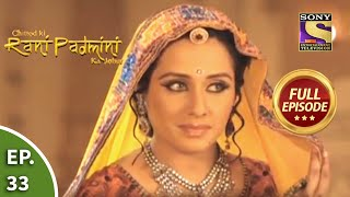 Ep 33 - Padmini Gets Ready For Raiputana Dance - Chittod Ki Rani Padmini Ka Johur - Full Episode