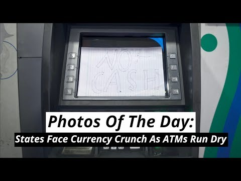 Photos Of The Day:  States Face Currency Crunch As ATMs Run Dry
