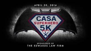 The Edwards Law Firm Video - 2016 CASA Superhero 5K Run/Walk   The Edwards Law Firm