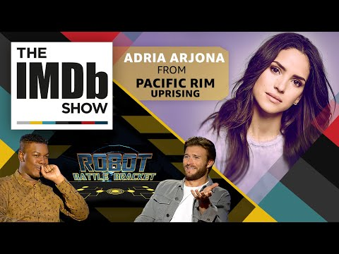The IMDb   Episode 118: 'Pacific Rim Uprising' Star Adria Arjona and the Robot Battle Bracket