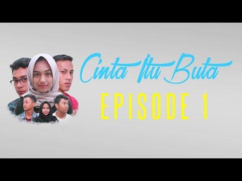 Cinta Itu Buta - Episode  #1