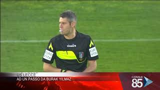 18 Giugno 2019 - US Lecce - Ad un passo da Burak Yilmaz