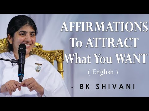 AFFIRMATIONS To ATTRACT What You WANT: BK Shivani At Silicon Valley