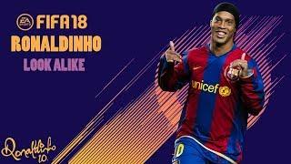 FIFA 18 | RONALDINHO LOOK ALIKE | PRO CLUBS