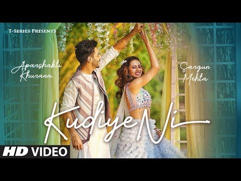 Kudiye Ni Video Song | Feat.  Aparshakti Khurana & Sargun Mehta | Neeti Mohan | New Song 2019