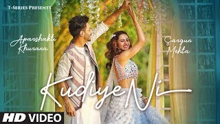 Kudiye Ni Video Song Feat. Aparshakti Khurana & Sargun Mehta Neeti Mohan New Song 2 ...
