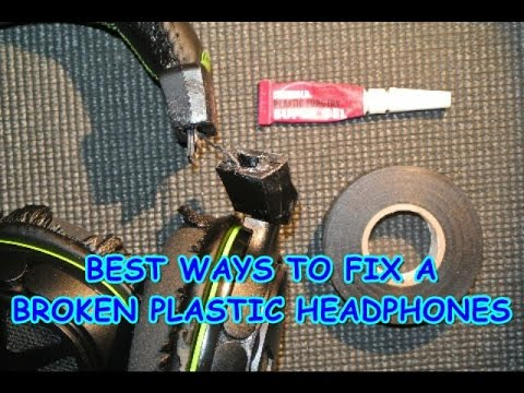 Best Ways To Fix A Broken Plastic Headphone