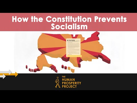 How the Constitution Prevents Socialism | The Human Prosperity Project