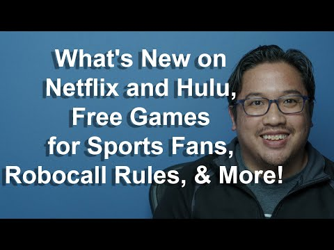 CCT - What's New On Netflix And Hulu, Free Games For Pro Sports Fans, Robocall Rules, & More!