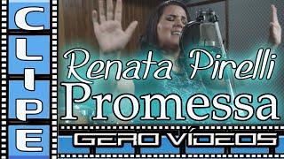 Renata Pirelli - Promessa (Gero Vídeos)