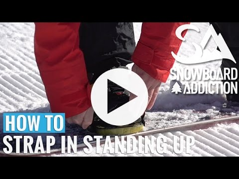 How to Strap In Standing Up On A Snowboard