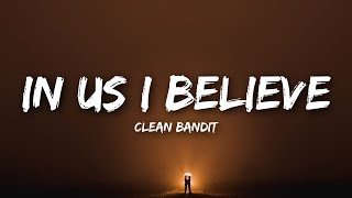 Clean Bandit - In Us I Believe (Lyrics) feat. ALMA