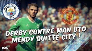 FIFA 18 - Carrière Joueur / DERBY EN COUPE & MENDY QUITTE CITY #25