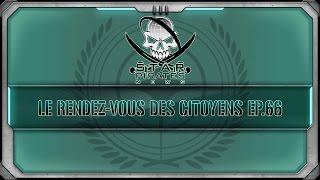 [FR]-STAR CITIZEN : Le rendez vous des citoyens 66