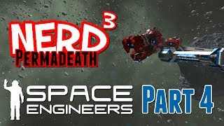 Nerd³ Permadeath - Space Engineers - Part 4