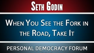 Seth Godin | When You See the Fork in the Road, Take It | PDF13 HD