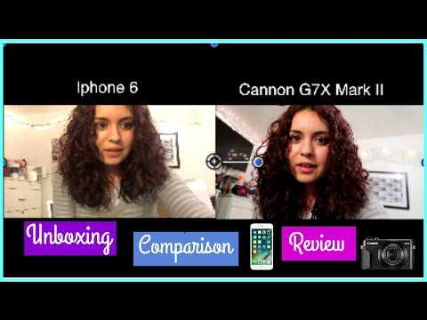 Cannon G7X Mark II Unboxing, iPhone 6 comparison & Review