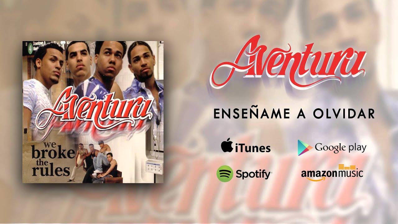 Download Aventura - Enseñame A Olvidar