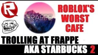 ROBLOX Trolling at Frappe AKA Starbucks 2