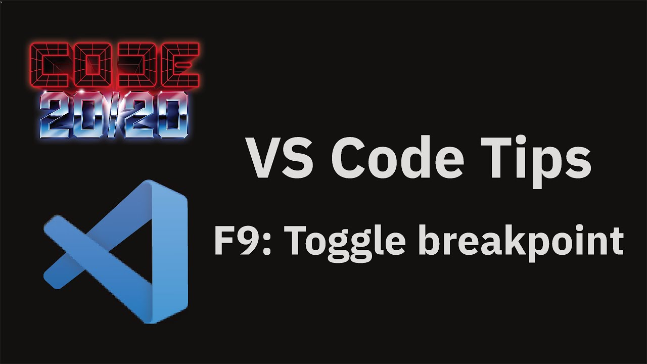 F9: Toggle breakpoint