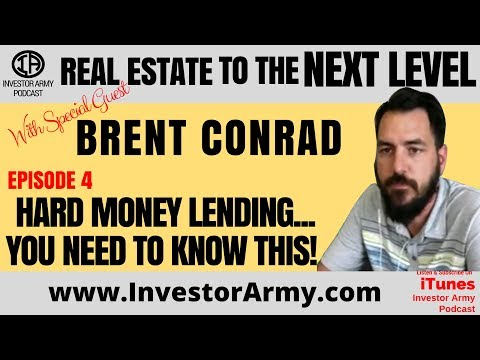 Episode 4 - Brent Conrad - Hard Money Lending....You Need To Know This!!