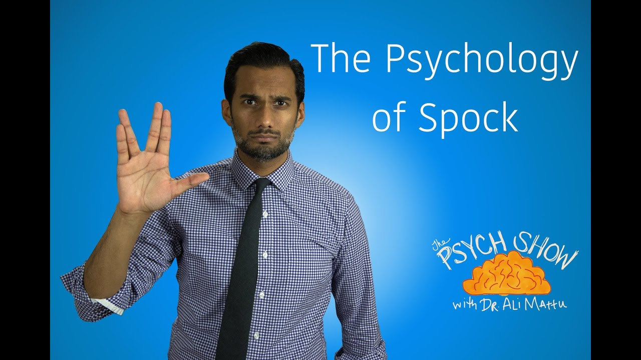 The Psychology of Spock: Past, Present, and Future — Brain Knows Better