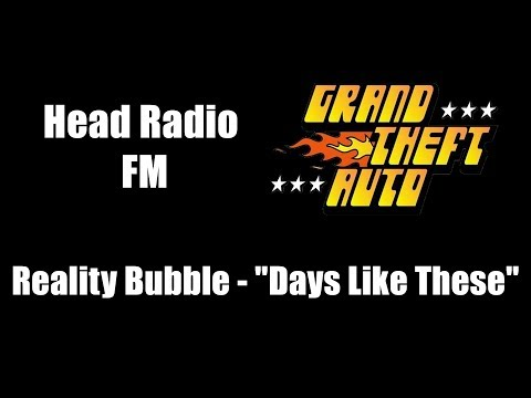 "GTA 1 (GTA I) - Head Radio FM | Reality Bubble - ""Days Like These"""