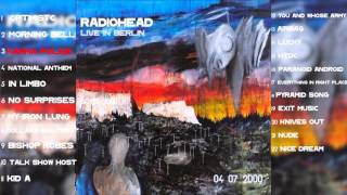 Radiohead - LIVE BERLIN 04-07-00  [FULL CONCERT] (perfect audio)