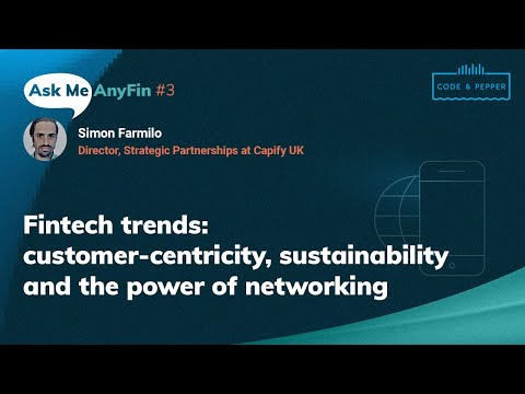 Customer Centricity, Sustainability and the Power of Networking: Ask Me AnyFin #3 with Simon Farmilo