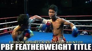 EDISON BERWELA VS  DADO CABINTOY | PBF FEATHERWEIGHT CHAMPIONSHIP