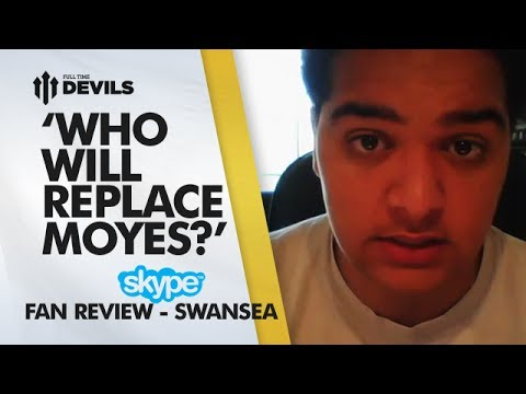 Who Will Replace Moyes? | Manchester United 1-2 Swansea City - FA Cup | FANCAM - SKYPE