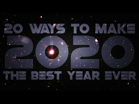 20 Ways to Make 2020 Your Best Year Ever!