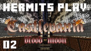 "Hermits Play ""castlevania: Blood Moon"" [2/4]"