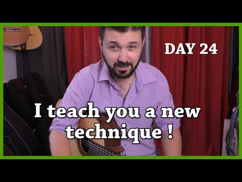 Day 24 - I teach you a new technique - Classical Fingerstyle Guitar