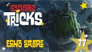 Dota 2 Tricks #77 - Echo Sabre