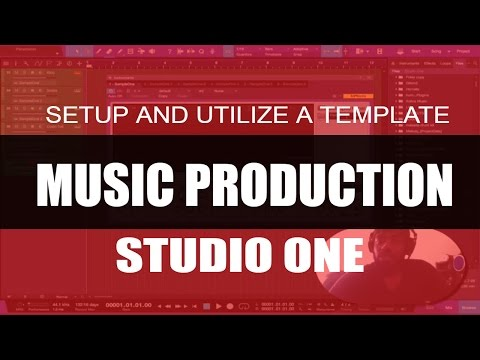 MUSIC PRODUCTION | How to Setup and utilize a template in studio one
