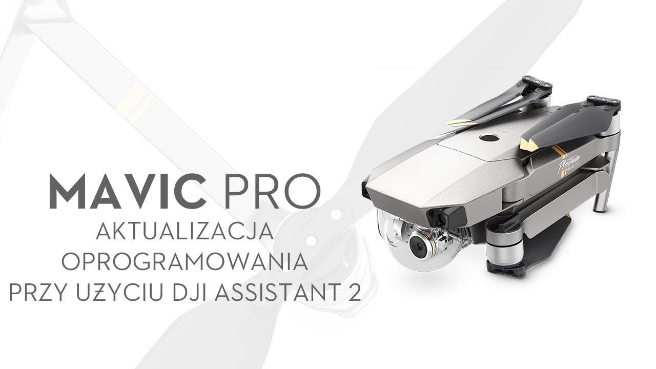 DJI Mavic Pro - Aktualizacja oprogramowania przy użyciu DJI Assistant 2  (PL) DJI ARS