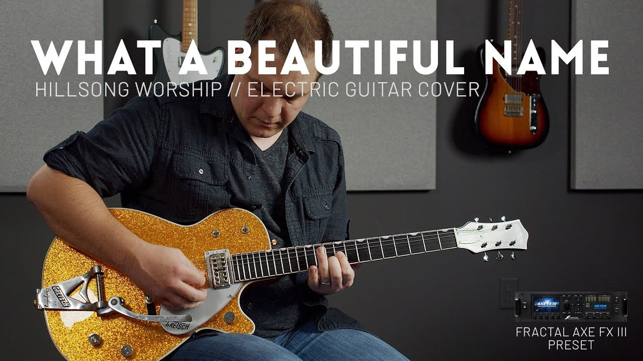 What A Beautiful Name - Hillsong Worship - Fractal Axe-FX III Preset