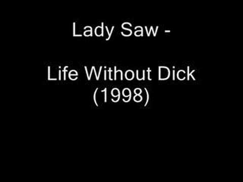 Lady Saw - Life Without Dick