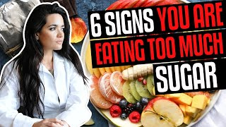 6 Signs You Are Eating Too Much Sugar